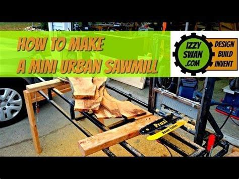 Best 25 Chainsaw mill plans ideas on Pinterest Homemade